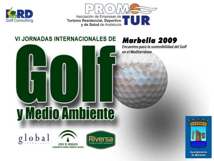 PROMOTUR, como organizadora de las JornadasInternacionales de Golf y Medio Ambiente, quiere hacer llegar a las Administrac...