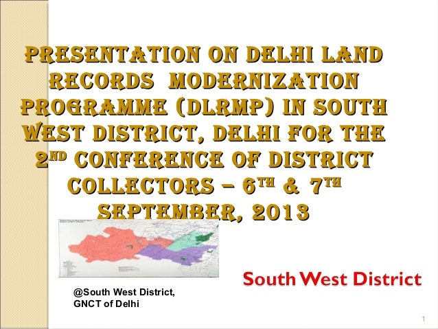 @South West District, GNCT of Delhi 1 Presentation on Delhi lanDPresentation on Delhi lanD recorDs MoDernizationrecorDs Mo...