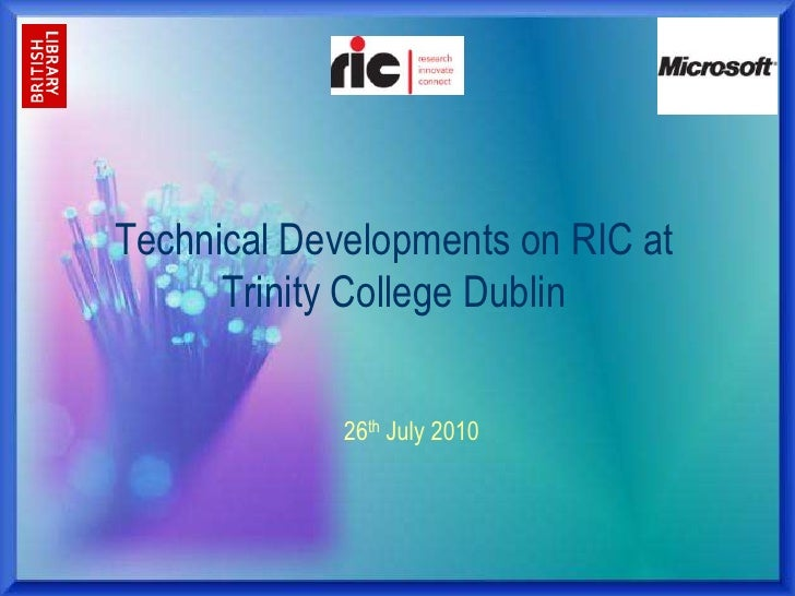 Technical Developments on RIC at Trinity College Dublin<br />26th July 2010<br />