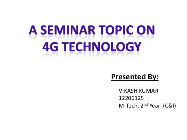 Presented By: VIKASH KUMAR 12206125 M-Tech, 2nd Year (C&I)