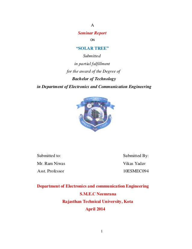 """1 A Seminar Report ON """"SOLAR TREE"""" Submitted in partial fulfillment for the award of the Degree of Bachelor of Technology ..."""