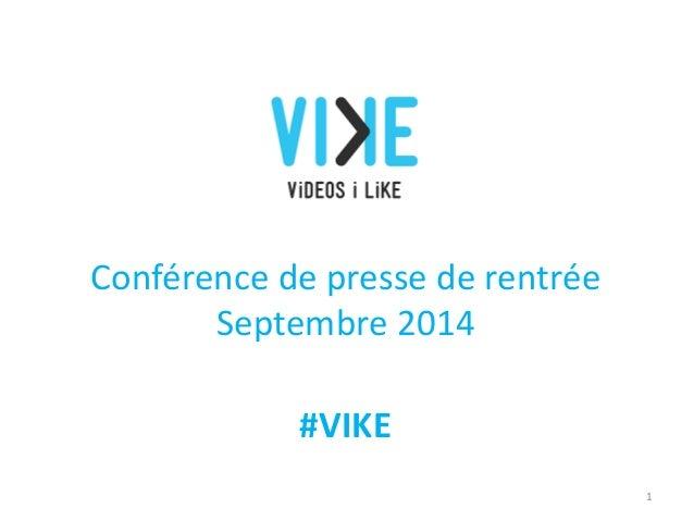 Conférence de presse de rentrée  Septembre 2014  1  #VIKE
