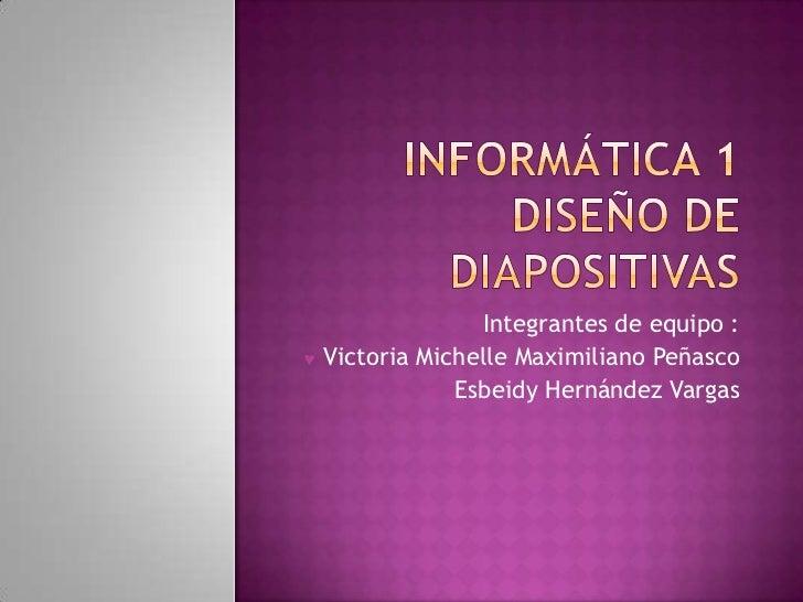 Informatica 1 dise o de diapositivas viki 1 b for Diseno de diapositivas