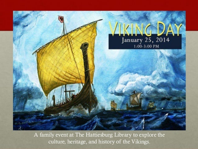 A family event at The Hattiesburg Library to explore the culture, heritage, and history of the Vikings.