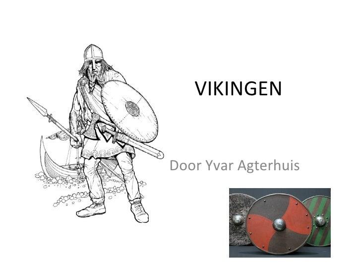 VIKINGEN Door Yvar Agterhuis