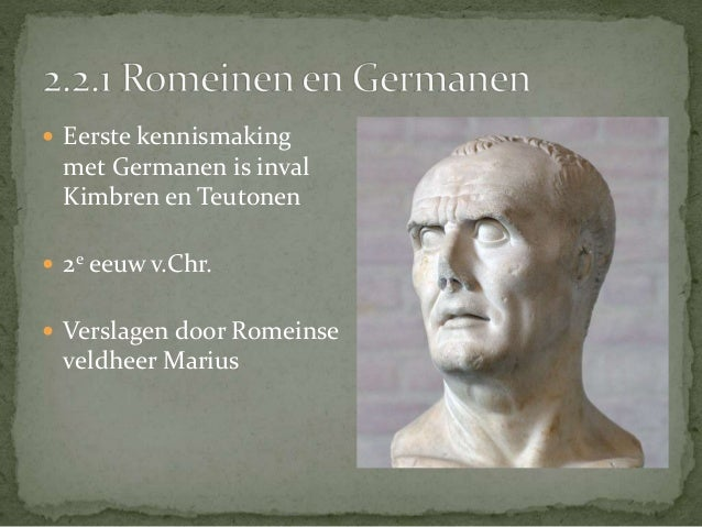  Desondanks intensieve  (handels)contacten tussen  Romeinen en Germanen   Germanen nemen heel wat  Romeinse culturele en...