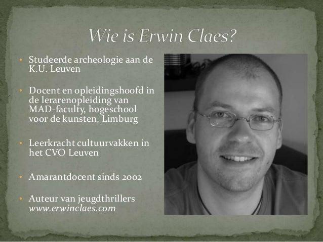 • Studeerde archeologie aan de  K.U. Leuven  • Docent en opleidingshoofd in  de lerarenopleiding van  MAD-faculty, hogesch...