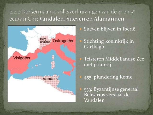  2.2.4.1 Pepijn de Korte   2.2.4.2 Karel de Grote   2.2.4.3 Lodewijk de Vrome   2.2.4.4 Het verdrag van  Verdun   2.2...