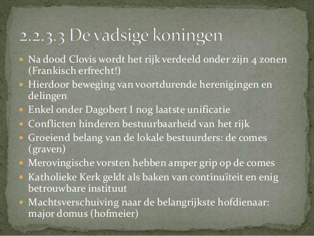  Geen echte hoofdstad   Koning reisde van palts naar  palts   Belangrijkste paltsen:  Nijmegen, Ingelheim, Mainz  en Ak...