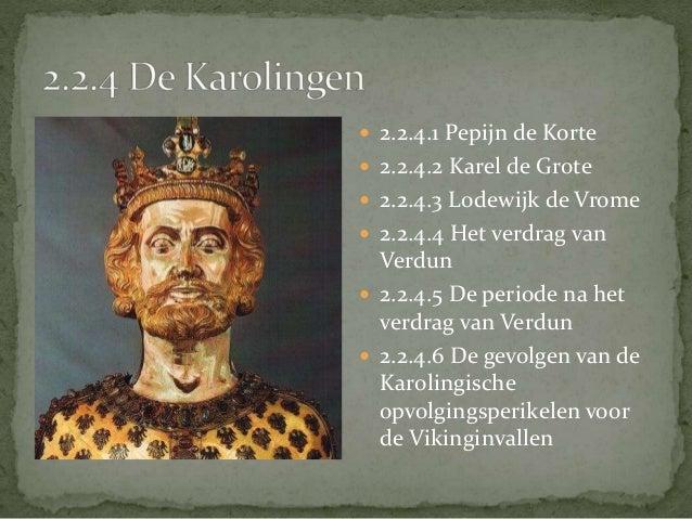  De erfopvolging blijft de  achilleshiel van het  Karolingische Rijk   Lodewijk de Vrome zag dit  in en stelde oudste zo...
