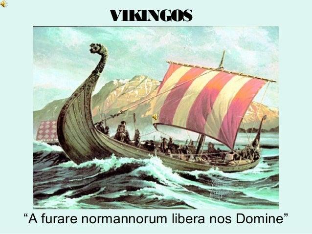 "VIKINGOS""A furare normannorum libera nos Domine"""
