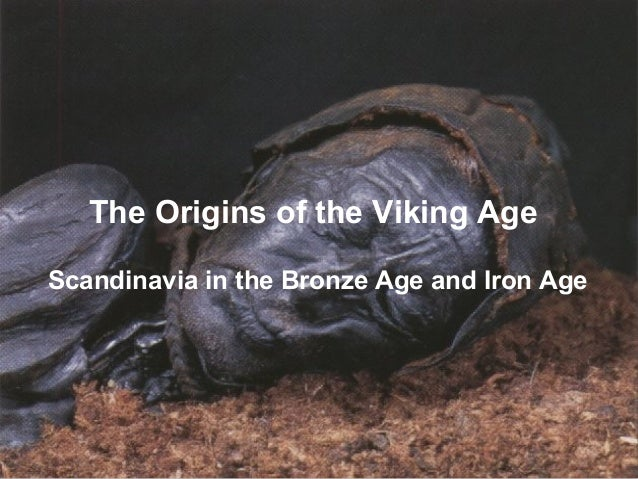 The Origins of the Viking AgeScandinavia in the Bronze Age and Iron Age