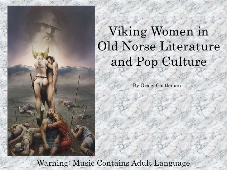 Viking Women in Old Norse Literature and Pop Culture<br />By Gracy Castleman<br />Warning: Music Contains Adult Language<b...