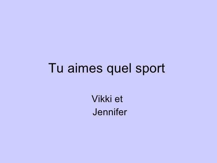 Tu aimes quel sport  Vikki et  Jennifer