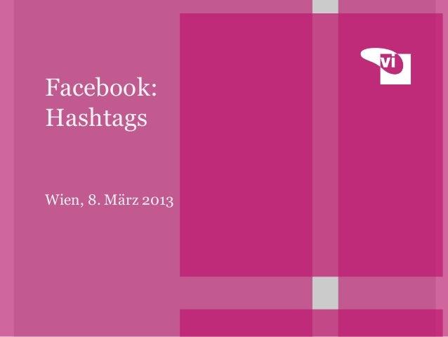 Facebook: Hashtags Wien, 8. März 2013
