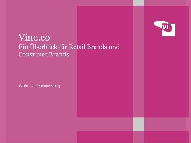 Vine.coEin Überblick für Retail Brands undConsumer BrandsWien, 5. Februar 2013