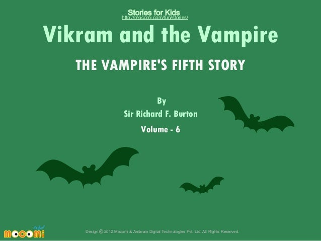 Stories for Kids  http://mocomi.com/fun/stories/  Vikram and the Vampire THE VAMPIRE'S FIFTH STORY By Sir Richard F. Burto...
