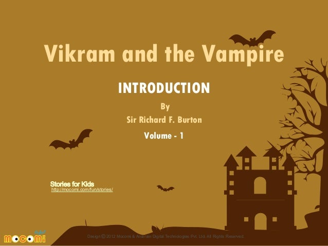 Vikram and the Vampire INTRODUCTION By Sir Richard F. Burton Volume - 1  Stories for Kids  http://mocomi.com/fun/stories/ ...