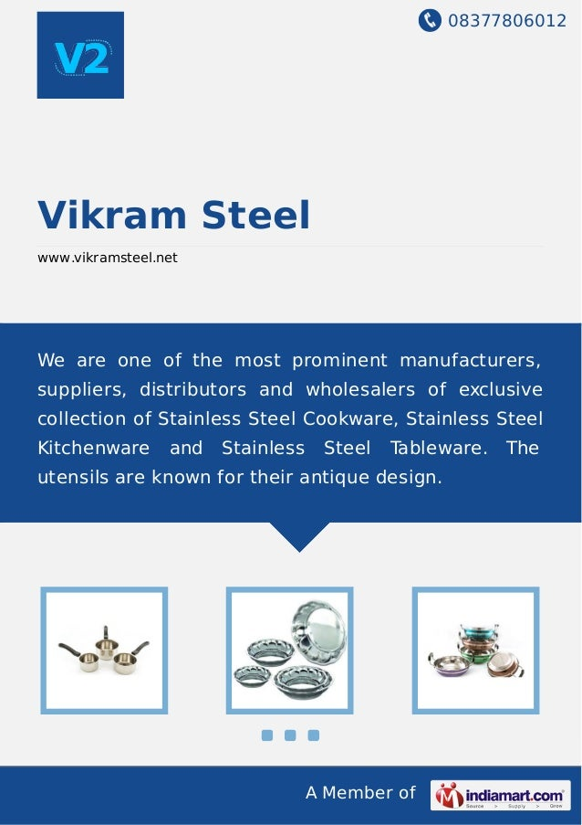 08377806012 A Member of Vikram Steel www.vikramsteel.net We are one of the most prominent manufacturers, suppliers, distri...
