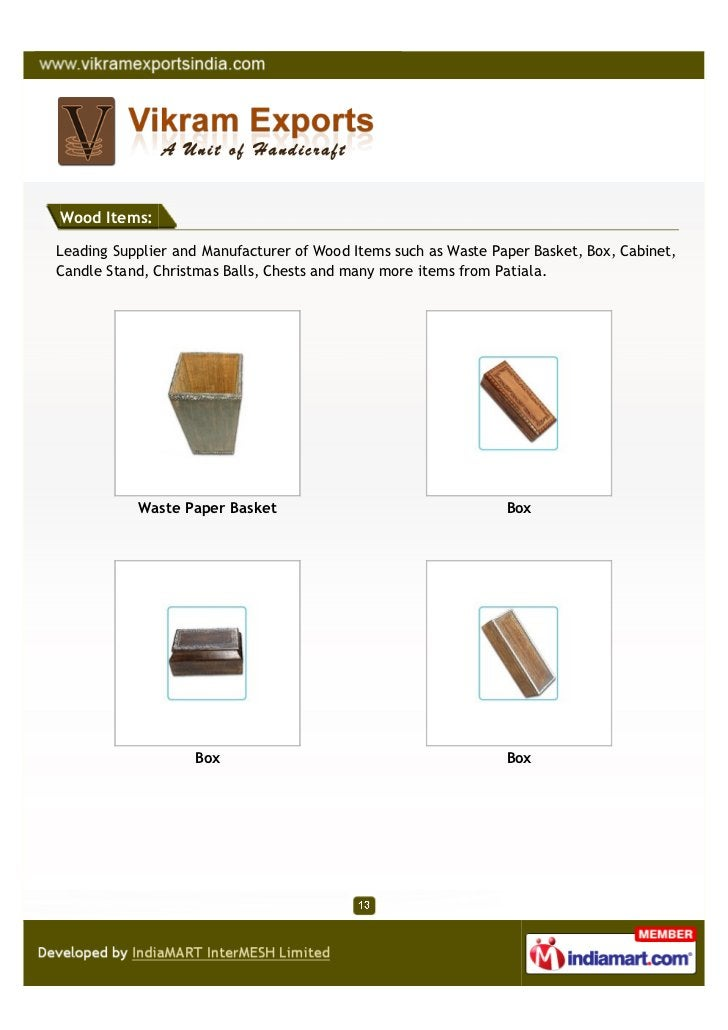 Wood Items:Leading Supplier and Manufacturer of Wood Items such as Waste Paper Basket, Box, Cabinet,Candle Stand, Christma...