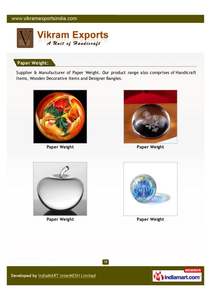 Paper Weight:Supplier & Manufacturer of Paper Weight. Our product range also comprises of HandicraftItems, Wooden Decorati...