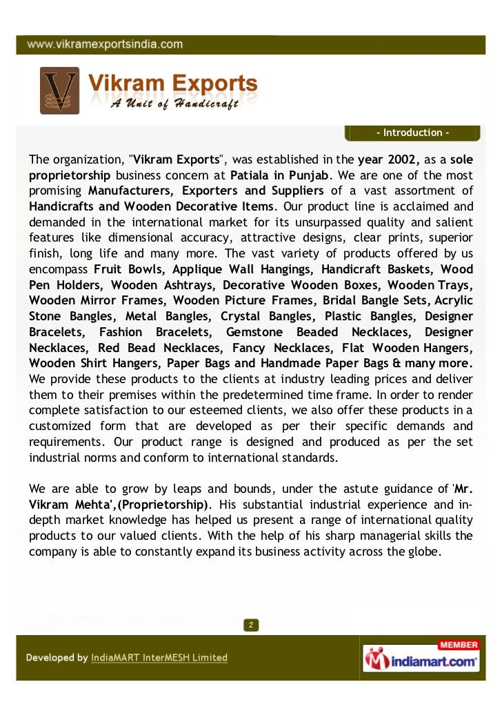 """- Introduction -The organization, """"Vikram Exports"""", was established in the year 2002, as a soleproprietorship business con..."""