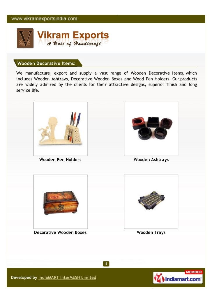 Wooden Decorative Items:We manufacture, export and supply a vast range of Wooden Decorative Items, whichincludes Wooden As...
