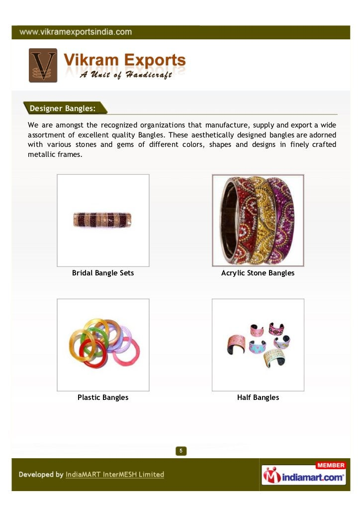 Designer Bangles:We are amongst the recognized organizations that manufacture, supply and export a wideassortment of excel...