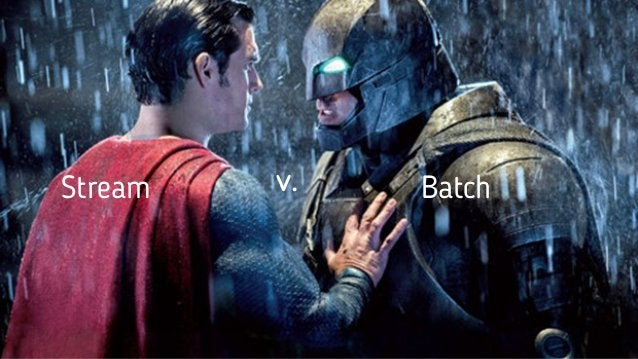 Stream v. Batch