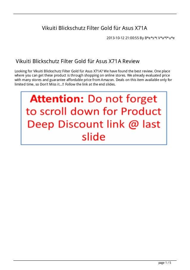 Vikuiti Blickschutz Filter Gold für Asus X71A 2013-10-12 21:00:55 By B*e*s*t V*a*l*u*e  Vikuiti Blickschutz Filter Gold fü...