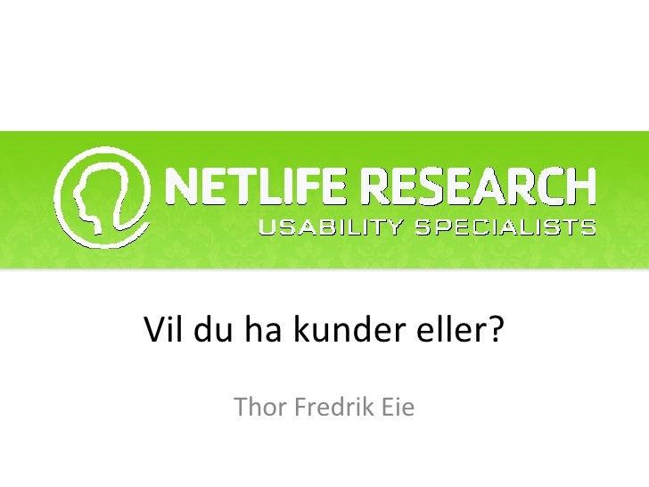 Vil du ha kunder eller? Thor Fredrik Eie