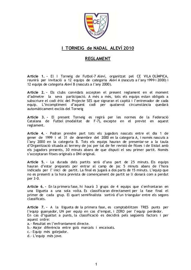 I TORNEIG de NADAL ALEVÍ 2010 REGLAMENT 1 Article 1. - El I Torneig de Futbol-7 Aleví, organitzat pel CE VILA OLÍMPICA, re...