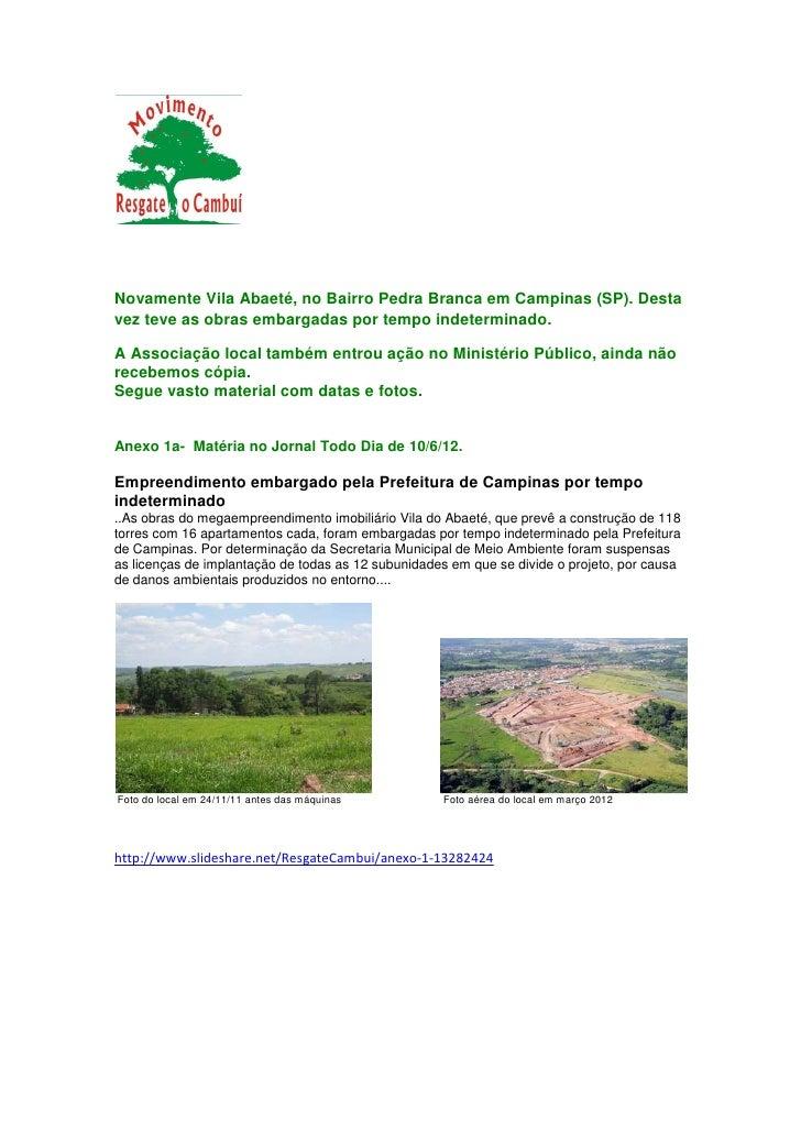 Novamente Vila Abaeté, no Bairro Pedra Branca em Campinas (SP). Destavez teve as obras embargadas por tempo indeterminado....