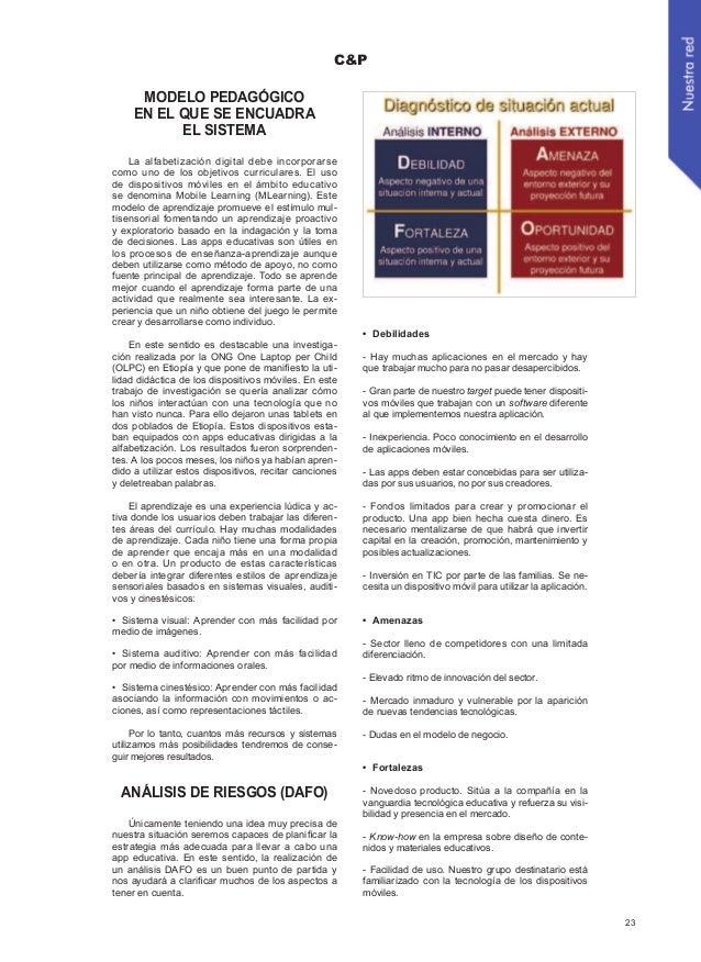 C&P 23 MODELO PEDAGÓGICO EN EL QUE SE ENCUADRA EL SISTEMA La alfabetización digital debe incorporarse como uno de los obje...