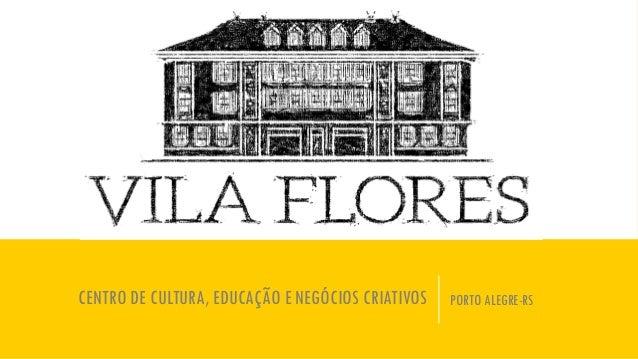 CENTRO DE CULTURA, EDUCAÇÃO E NEGÓCIOS CRIATIVOS PORTO ALEGRE-RS