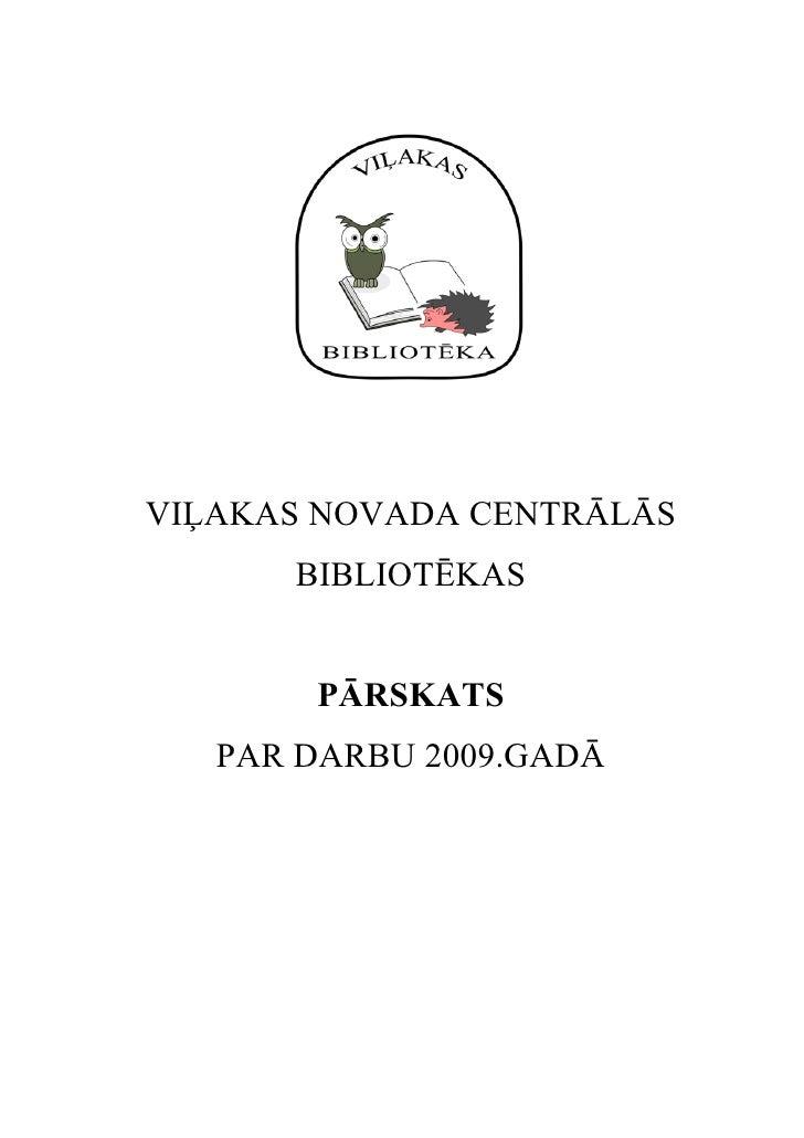 VIĻAKAS NOVADA CENTRĀLĀS       BIBLIOTĒKAS          PĀRSKATS    PAR DARBU 2009.GADĀ