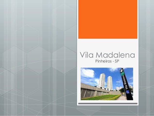 Vila Madalena   Pinheiros - SP
