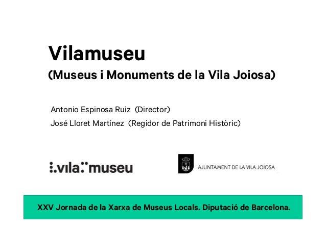 Vilamuseu  (Museus i Monuments de la Vila Joiosa)   Antonio Espinosa Ruiz (Director)   José Lloret Martínez (Regidor de Pa...