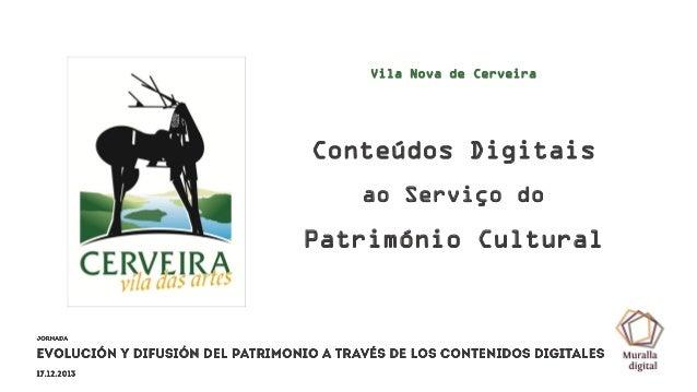 Vila Nova de Cerveira  Conteúdos Digitais ao Serviço do  Património Cultural