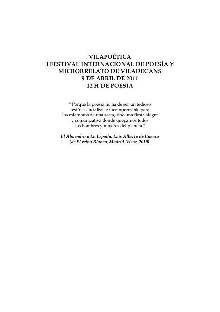 VILAPOÈTICAI FESTIVAL INTERNACIONAL DE POESÍA Y    MICRORRELATO DE VILADECANS           9 DE ABRIL DE 2011             12 ...