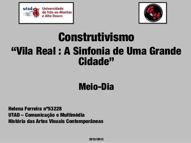 """Construtivismo """"Vila Real : A Sinfonia de Uma Grande                 Cidade""""                              Meio-DiaHelena F..."""