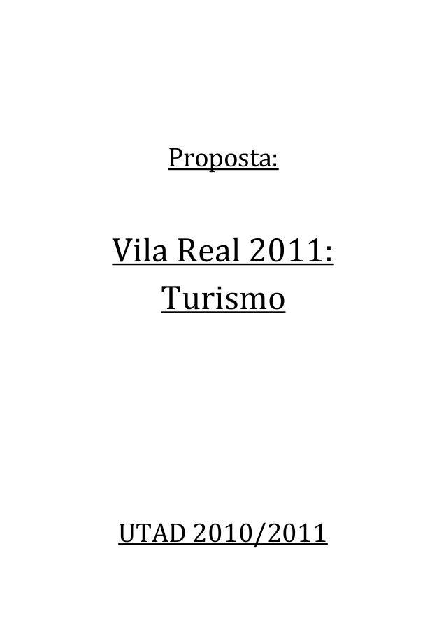 Proposta: Vila Real 2011: Turismo UTAD 2010/2011