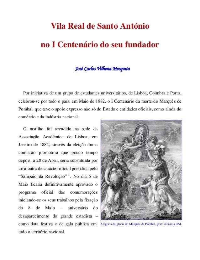 Vila Real de Santo António  no I Centenário do seu fundador  José Carlos Vilhena Mesquita  Por iniciativa de um grupo de e...
