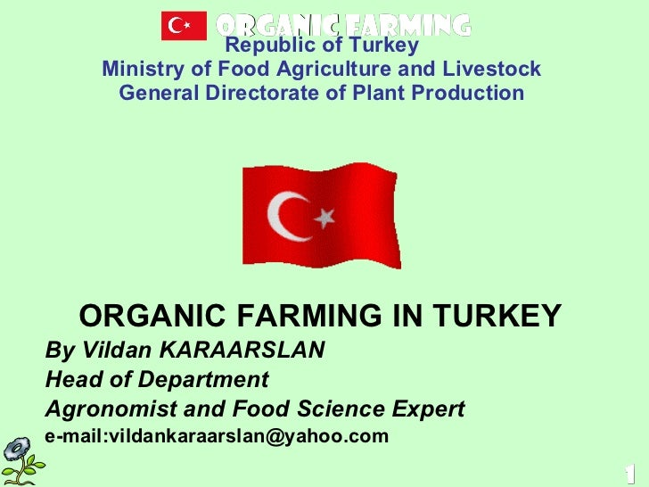 Republic of Turkey Ministry of Food Agriculture and Livestock General Directorate of  Plant  Production ORGANIC  FARMING  ...