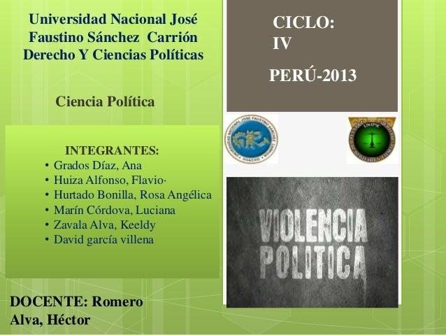 Universidad Nacional José Faustino Sánchez Carrión Derecho Y Ciencias Políticas  CICLO: IV PERÚ-2013  Ciencia Política  • ...