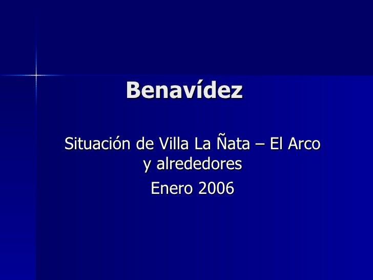 Benavídez Situación de Villa La Ñata – El Arco y alrededores Enero 2006