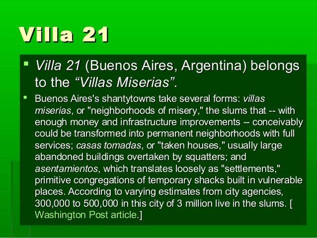 "Villa 21Villa 21  Villa 21Villa 21 (Buenos Aires, Argentina) belongs(Buenos Aires, Argentina) belongs to theto the ""Villa..."