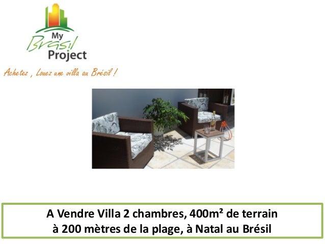 A Vendre Villa 2 chambres, 400m² de terrain à 200 mètres de la plage, à Natal au Brésil  Achetez , Louez une villa au Brés...