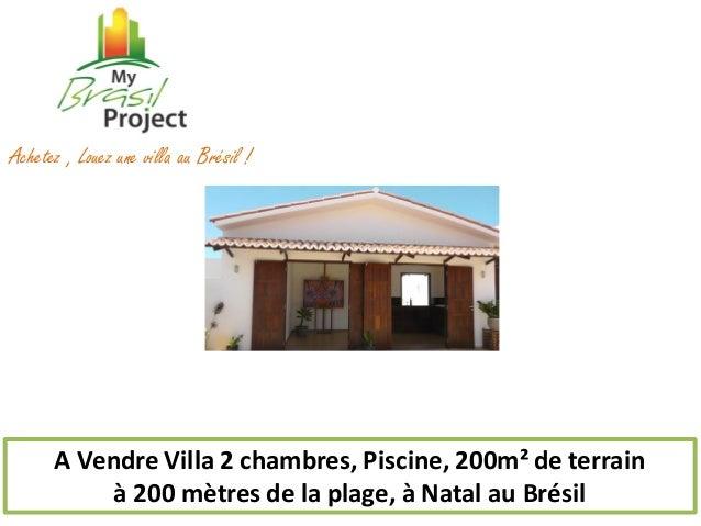 Achetez , Louez une villa au Brésil !  A Vendre Villa 2 chambres, Piscine, 200m² de terrain à 200 mètres de la plage, à Na...