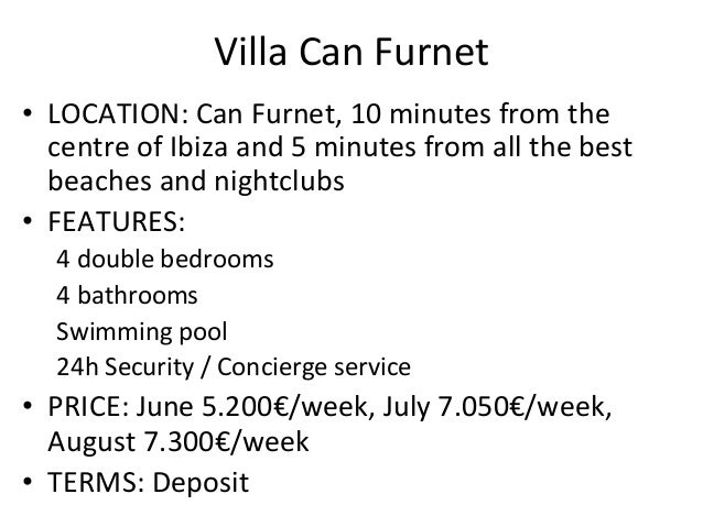 Villa	  Can	  Furnet	  •  LOCATION:	  Can	  Furnet,	  10	  minutes	  from	  the	  centre	  of	  Ibiza	  and	  5	  minutes	...